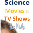10 Fun Science Movies and TV Shows for Kids