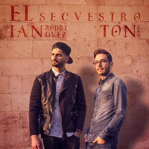Ian Rodriguez & Ton Ray - El Secuestro (Radio Edit) by Ian Rodriguez Official