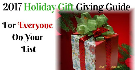 2017 Holiday Gift Giving Guide (For Everyone On Your List!) | healYOUnaturally