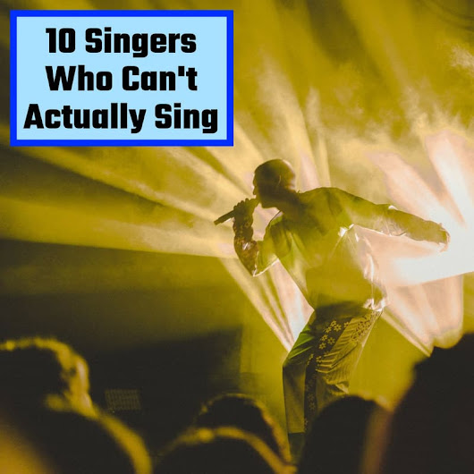 10 Famous Singers Who Can't Actually Sing - Musicaroo