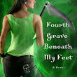 Book Review: Fourth Grave Beneath My Feet by Darynda Jones