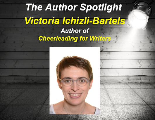 Author Spotlight: Victoria Ichizli-Bartels, author of Cheerleading for Writers