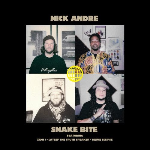 "Nick Andre – ""Snake Bit"" Ft. Zion I, Lateef The Truth Speaker & Deuce Eclipse"
