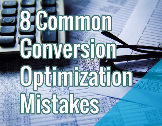 8 Common Conversion Optimization Mistakes