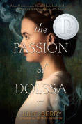 Title: The Passion of Dolssa, Author: Julie Gardner Berry
