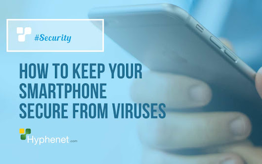 How to keep Your Smartphone Secure from Viruses? Android & iPhone