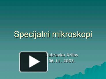 Ppt Specijalni Mikroskopi Powerpoint Presentation Free To Download Id 73f1e4 Y2vhy