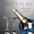 The Party Plan by Melanie Jayne - Review