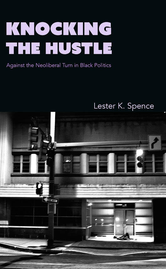 Knocking The Hustle - Author Talk with Lester K. Spence