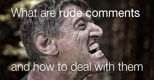 Rude comments and how to deal with them | The Commenting Club