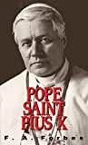 Pope St. Pius X: (1903-1914) (with Supplemental Reading: A Brief Life of Christ) [Illustrated]