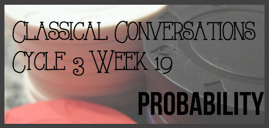 Classical Conversations Cycle 3 Week 19 Probability