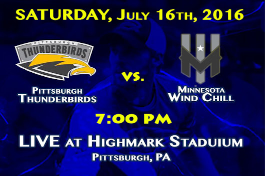Pittsburgh Thunderbirds vs. Minnesota Wind Chill July 16th, 2016