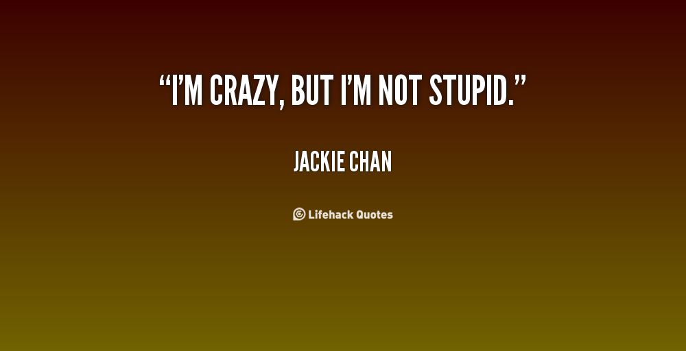 Im Crazy Quotes. QuotesGram