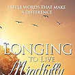 Longing to Live Mindfully: Little Words That Make A Difference - Kindle edition by Margaret T. Lambert. Religion & Spirituality Kindle eBooks @ Amazon.com.