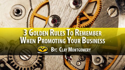 3 Golden Rules to Remember When Promoting Your Business