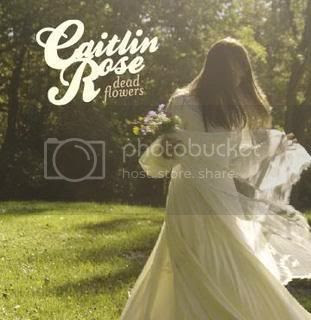 Caitlin Rose - Dead Flowers EP