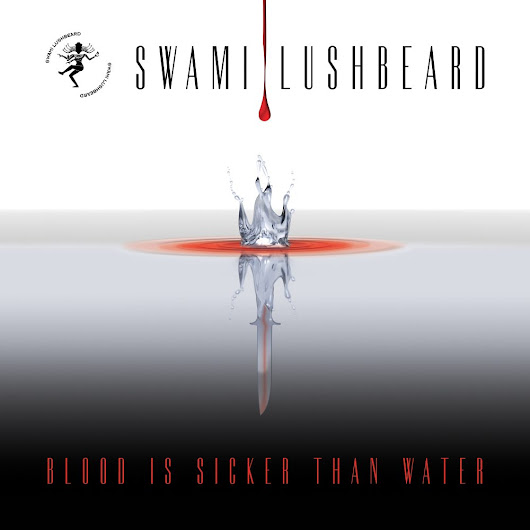 Swami Lushbeard - Blood is Sicker Than Water - Stereo Stickman