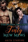 The Alpha Jaguar's Feisty Mew Mews: MM Alpha Omega Fated Mates Mpreg Shifter