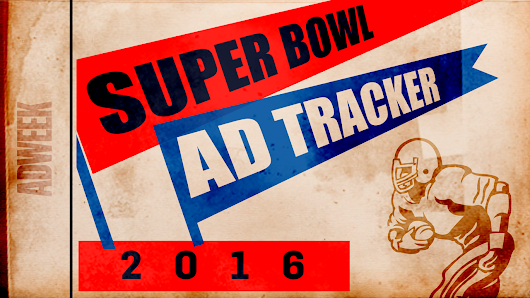 Super Bowl Ad Tracker: Everything We Know About 2016's Commercials