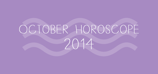 October Horoscope, 2014 - Kelly's Star Signs
