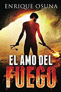 Portada de la novela time travel El amo del fuego, de Enrique Osuna