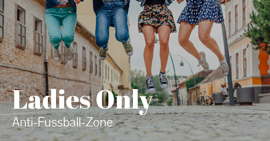 Ladies Only: Anti-Fussball-Zone