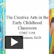 The Creative Arts in the Early Childhood Classroom