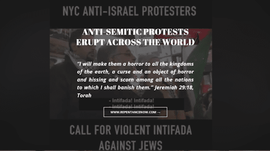 Anti-Semitic Protests Erupt Across The World | Repentance Now