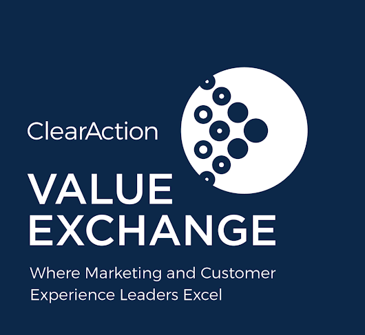 ClearAction Value Exchange - ClearAction Continuum Customer Experience & Marketing Operations