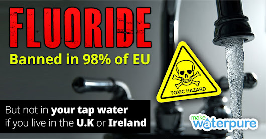 Make Water Pure Blog - Why we should be opposing Fluoride