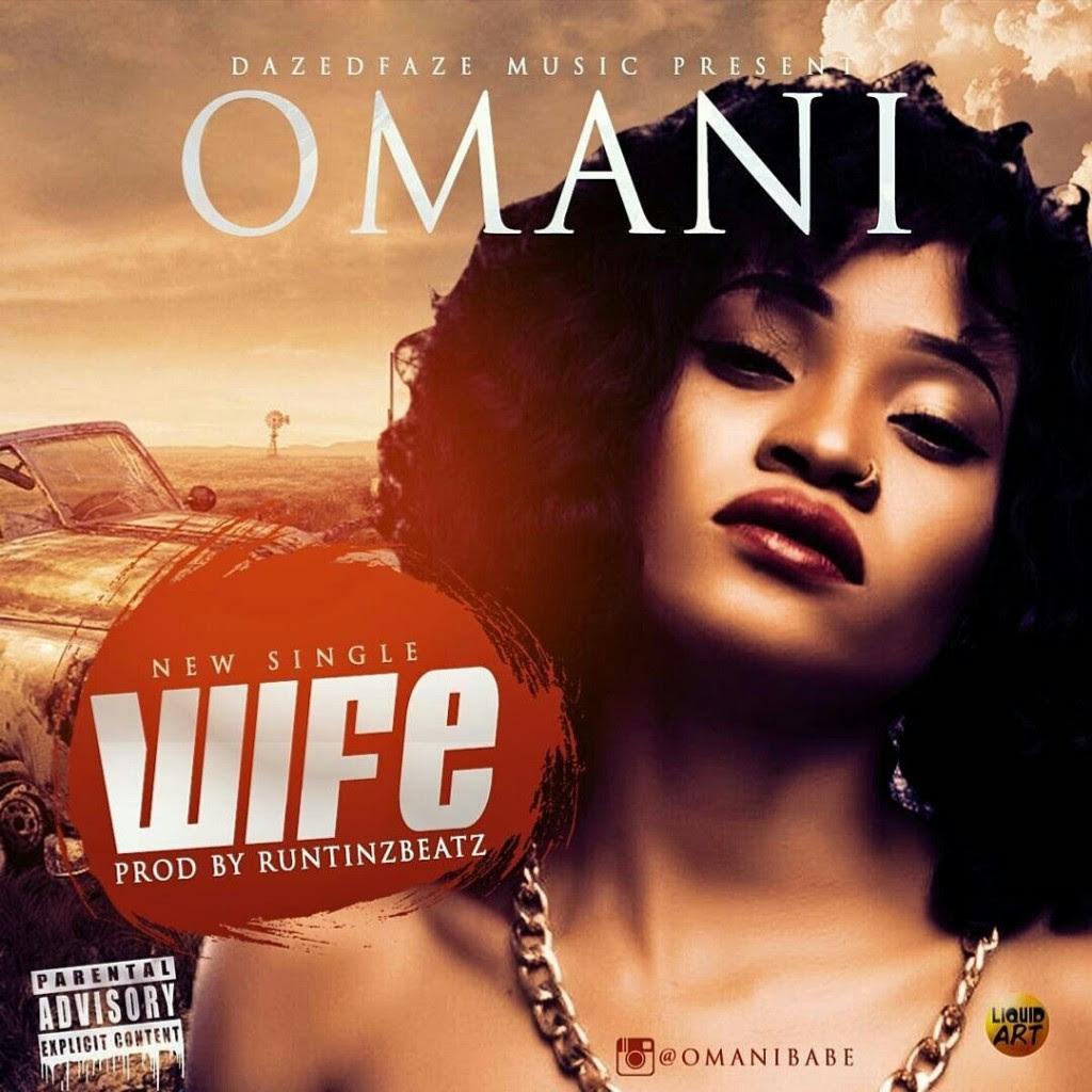 Omani - Wife (prod. RuntinzBeatz)