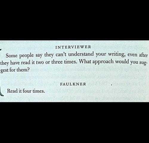 William Faulkner's tip on reading William Faulkner. Photo via