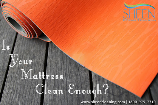 Is Your Mattress Clean Enough?