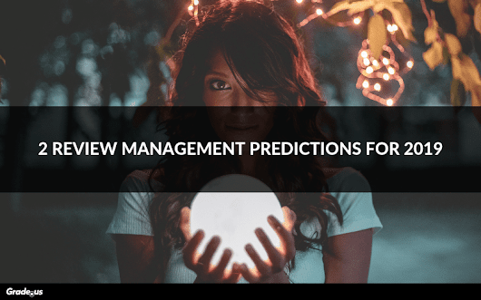 2 Review Management Predictions for 2019