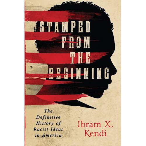 Stamped from the Beginning: The Definitive History of Racist Ideas in America [Book]