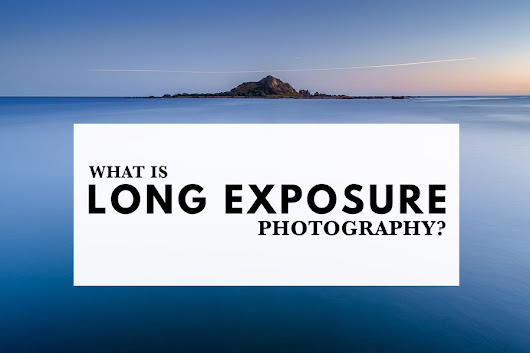 What Is Long Exposure Photography? | The Creative Photographer