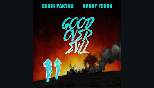Reggae Style EDM - Good Over Evil by Chris Paxton and Bobby Tenna