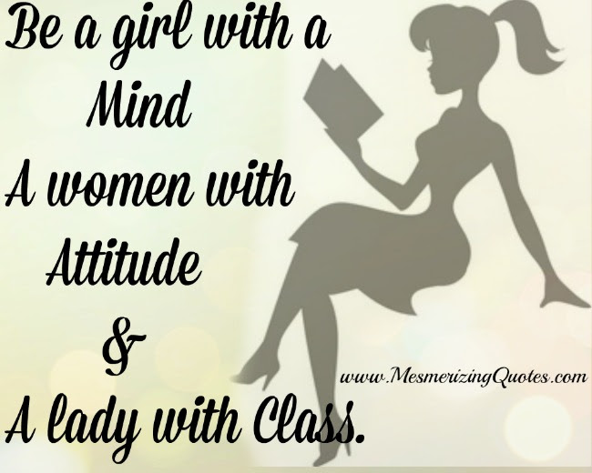 Be A Girl With A Mind A Woman With Attitude Mesmerizing Quotes