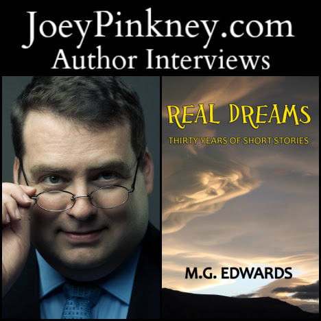 Author Interviews | Book Reviews | Social Media Promotion | Book videos | JoeyPinkney.com | 5 Minutes, 5 Questions With… MG Edwards, author of Real Dreams: Thirty Years of Short Stories