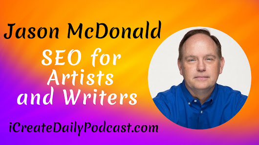Episode 59: SEO for Artists and Writers with Jason McDonald