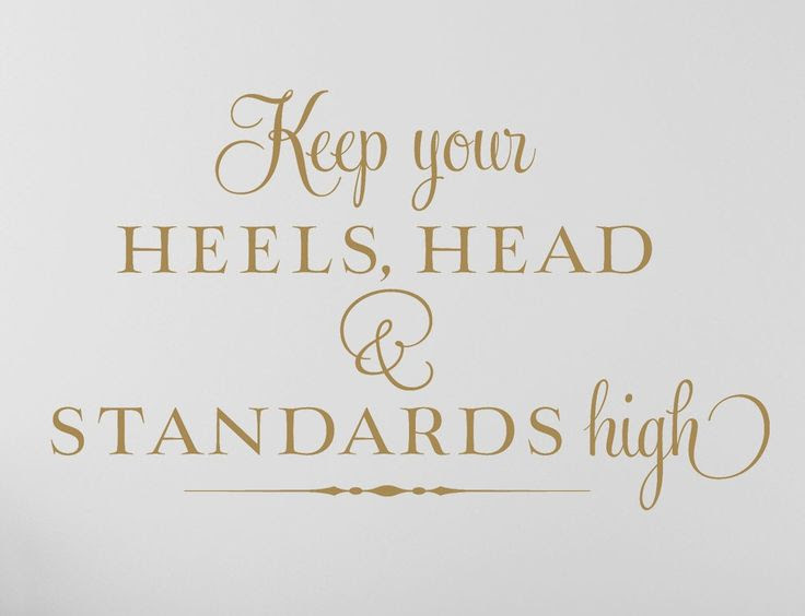Keep Your Standards High Quotes