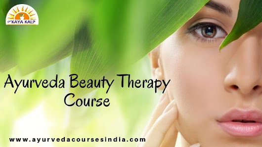 Ayurveda beauty therapy course In Delhi | Ayurveda Courses In Delhi