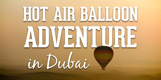 Best Desert Adventure in Dubai: Hot Air Balloon
