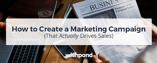 How to Create a Marketing Campaign (That Actually Drives Sales)