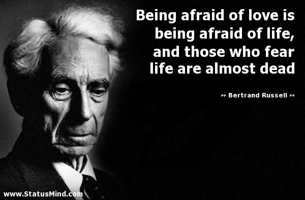 Being Afraid Of Love Is Being Afraid Of Life And Statusmindcom