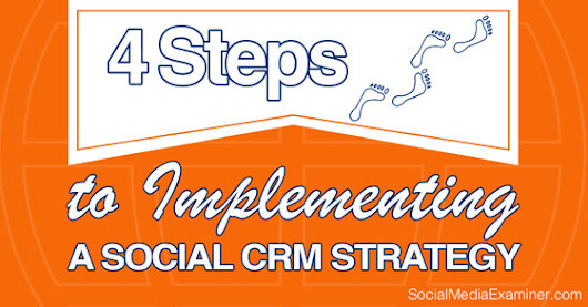 4 Steps to Implementing a Social CRM Strategy |