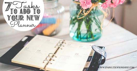 7 Tasks to Add to Your New Planner - Sparkles of Sunshine