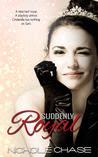 Suddenly Royal (Suddenly, #1)