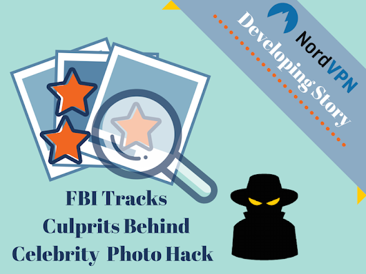 FBI tracks culprits behind Celebrity Photo Hack | NordVPN